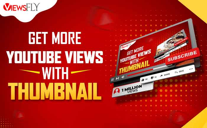 viewsfly, increase youtube views with thumbnails, buy youtube views,